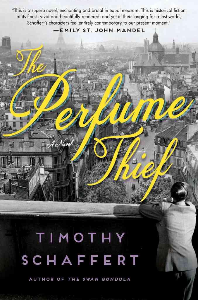The Perfume Thief by Timothy Schaffert