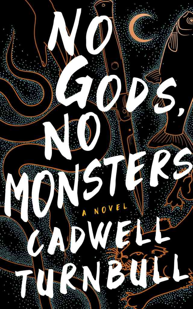 No Gods, No Monsters by Cadwell Turnbull