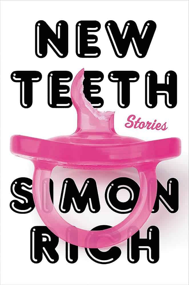 New Teeth:Stories Simon Rich
