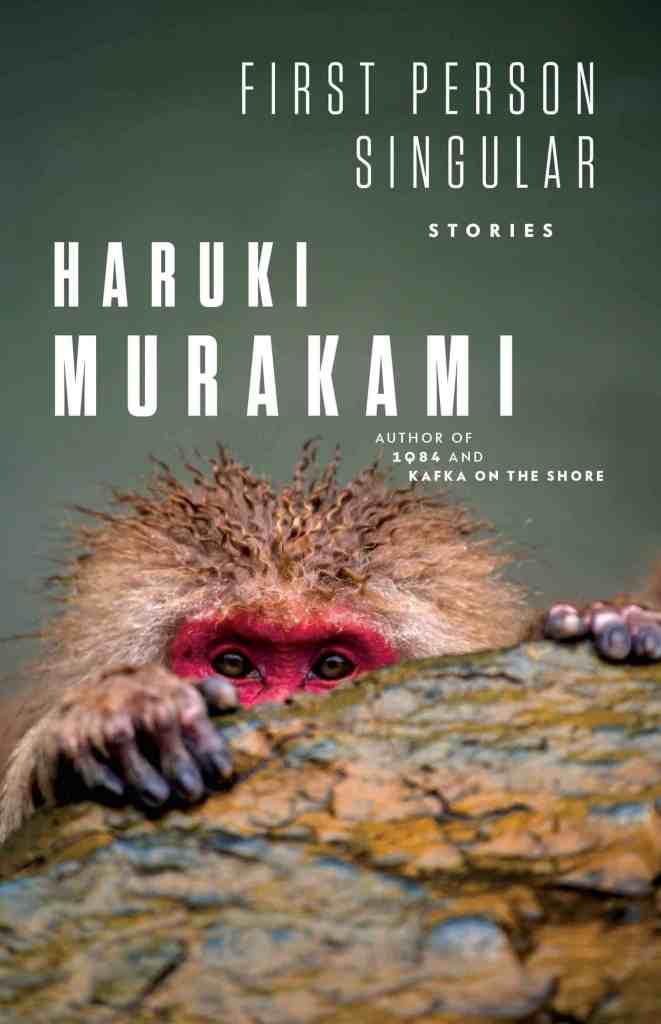 First Person Singular:Stories Haruki Murakami, Translated by Philip Gabriel