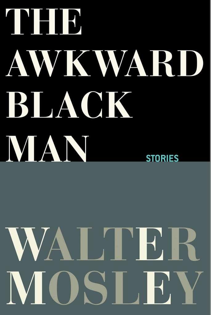 The Awkward Black Man Walter Mosley