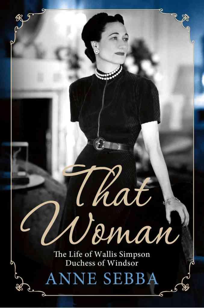 That Woman by Anne Sebba