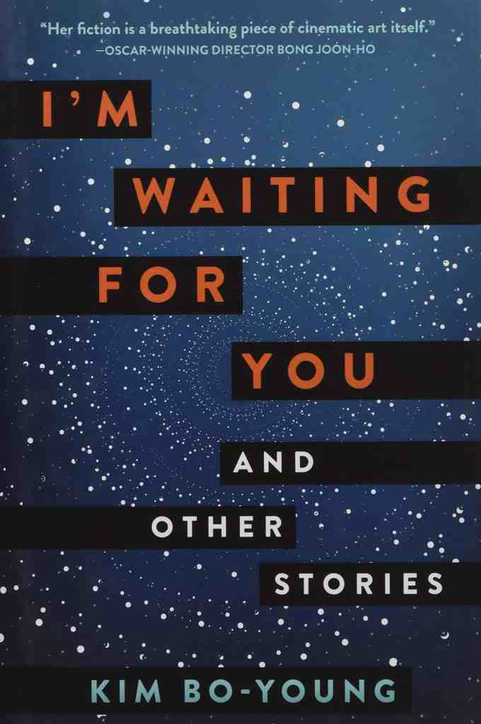 I'm Waiting for You:And Other Stories Kim Bo-Young
