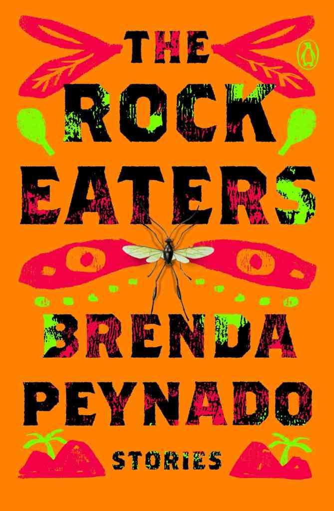 The Rock Eaters:Stories Brenda Peynado