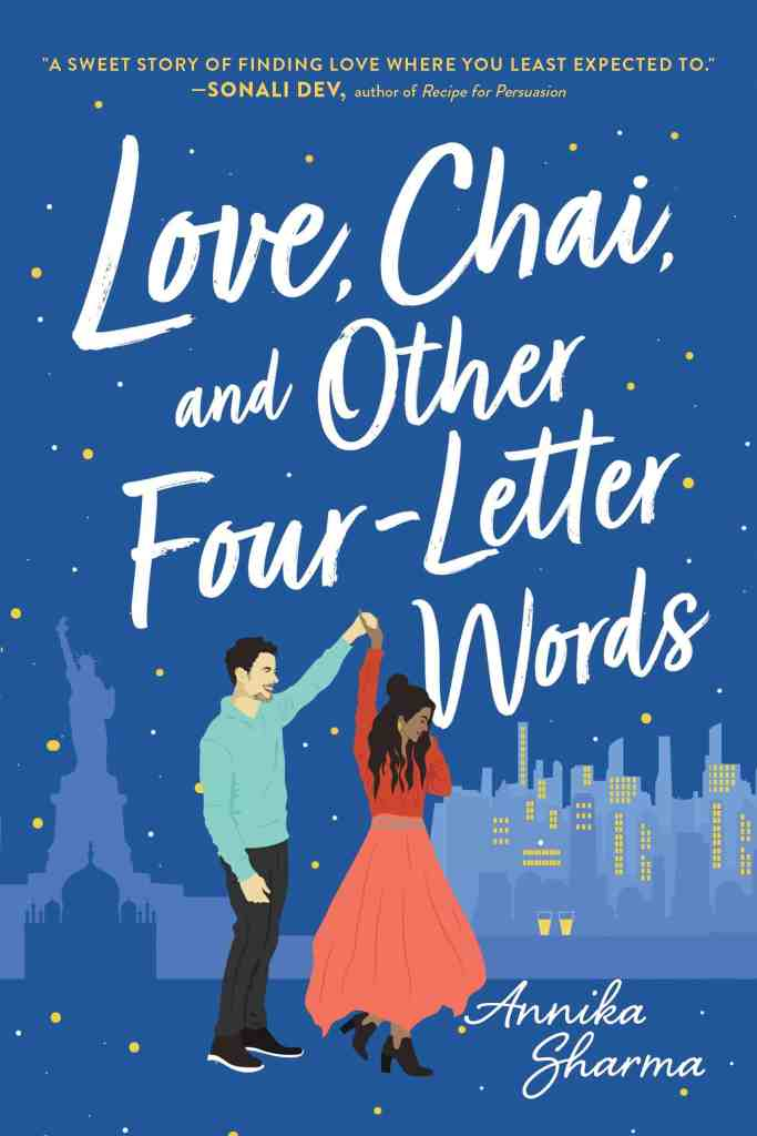 Love, Chai, and Other Four-Letter Wordsby Annika Sharma