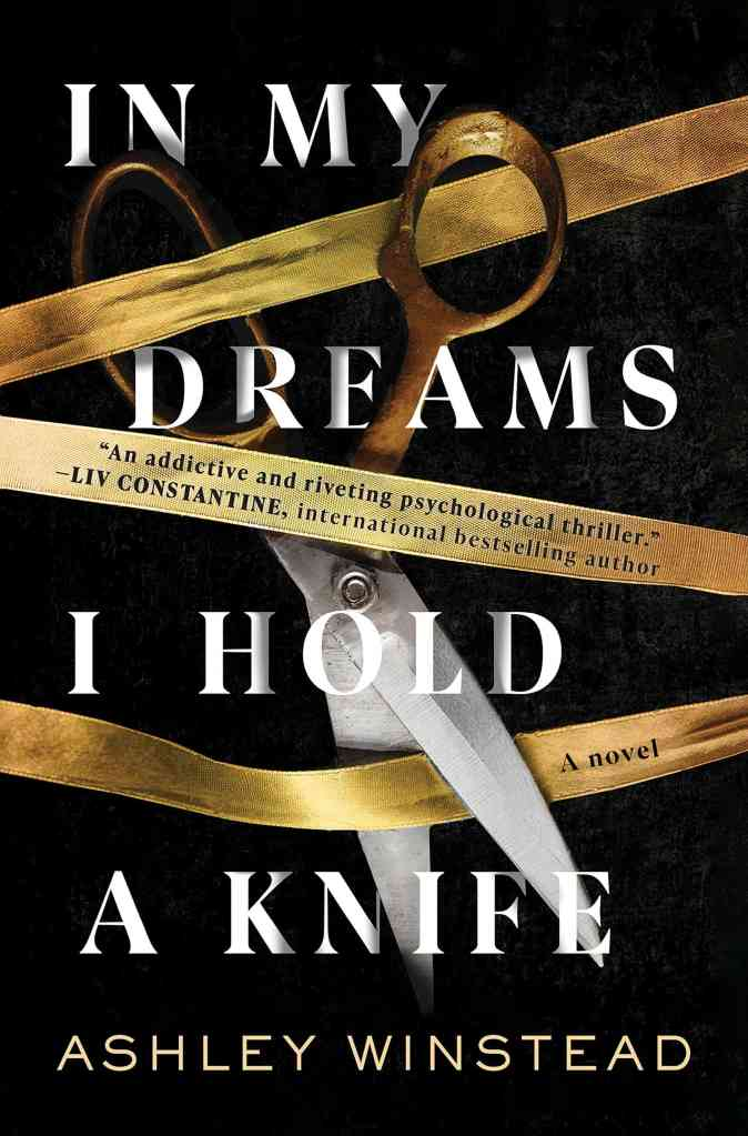 In My Dreams I Hold a Knifeby Ashley Winstead