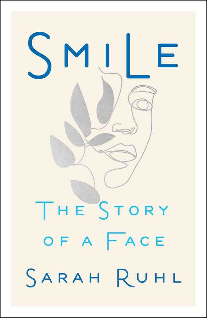 Smile:The Story of a Face Sarah Ruhl