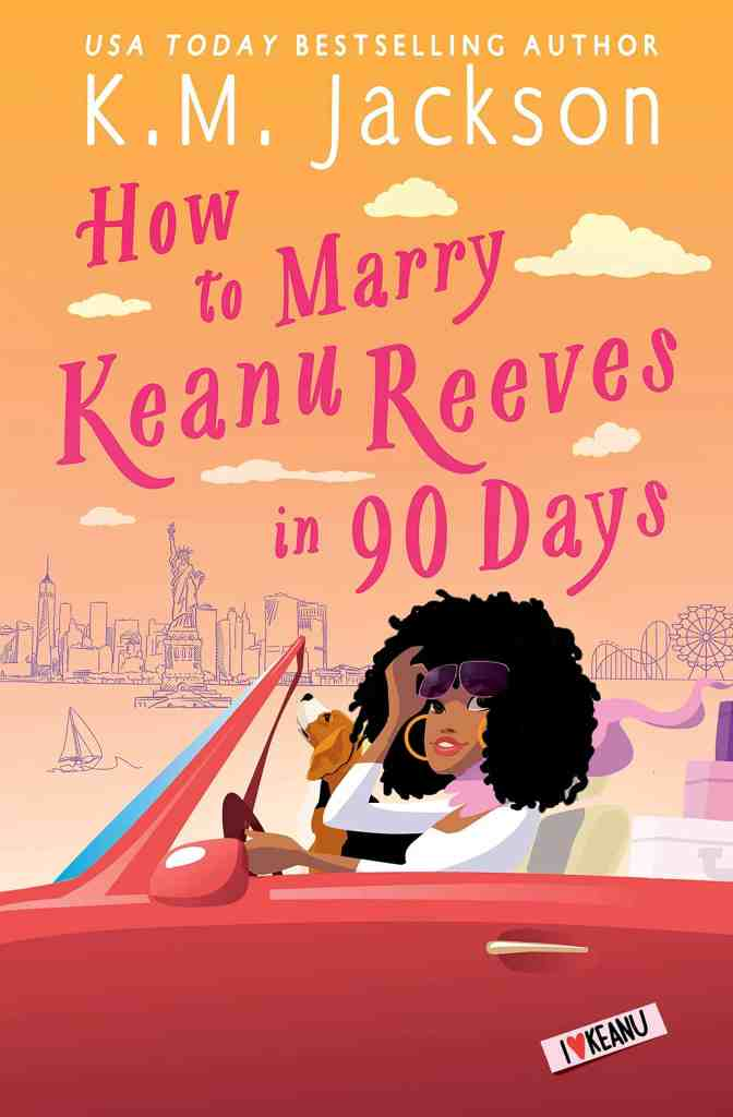 How to Marry Keanu Reeves in 90 Days K.M. Jackson