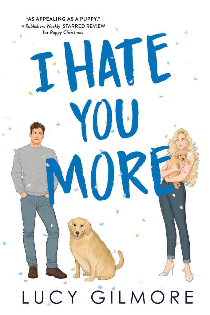 I Hate You More Lucy Gilmore