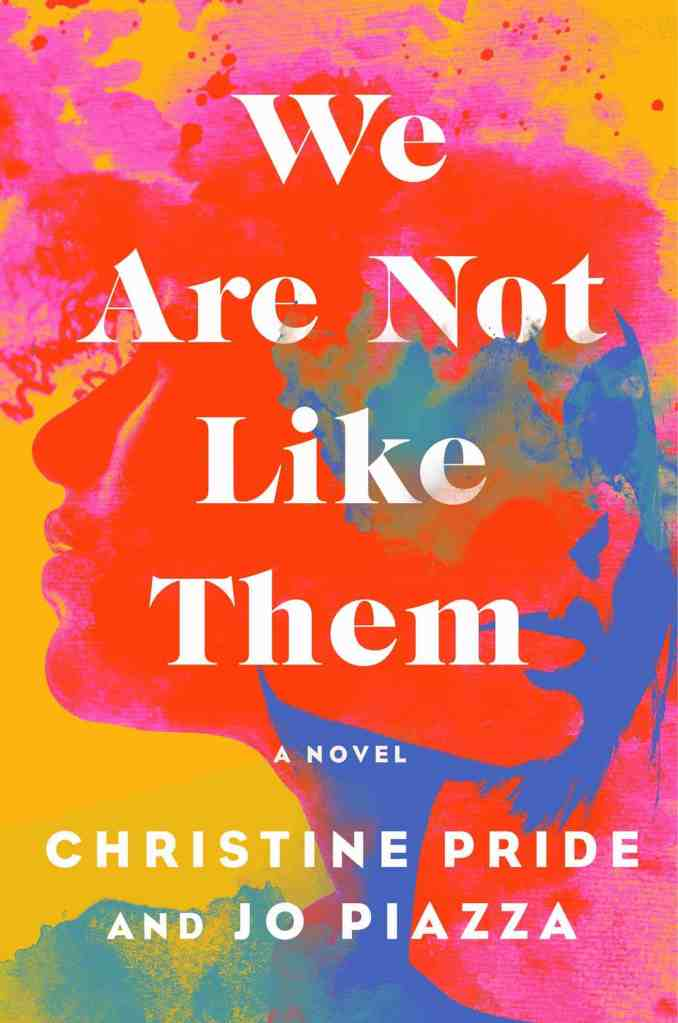 We Are Not Like Them:A Novel Christine Pride, Jo Piazza