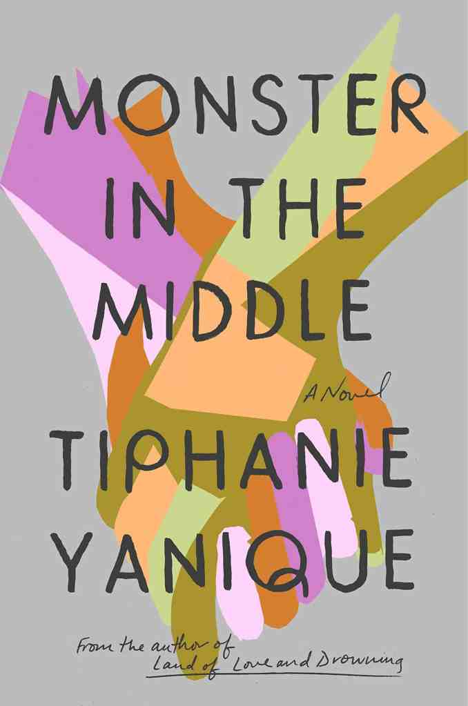 Monster in the Middle:A Novel Tiphanie Yanique