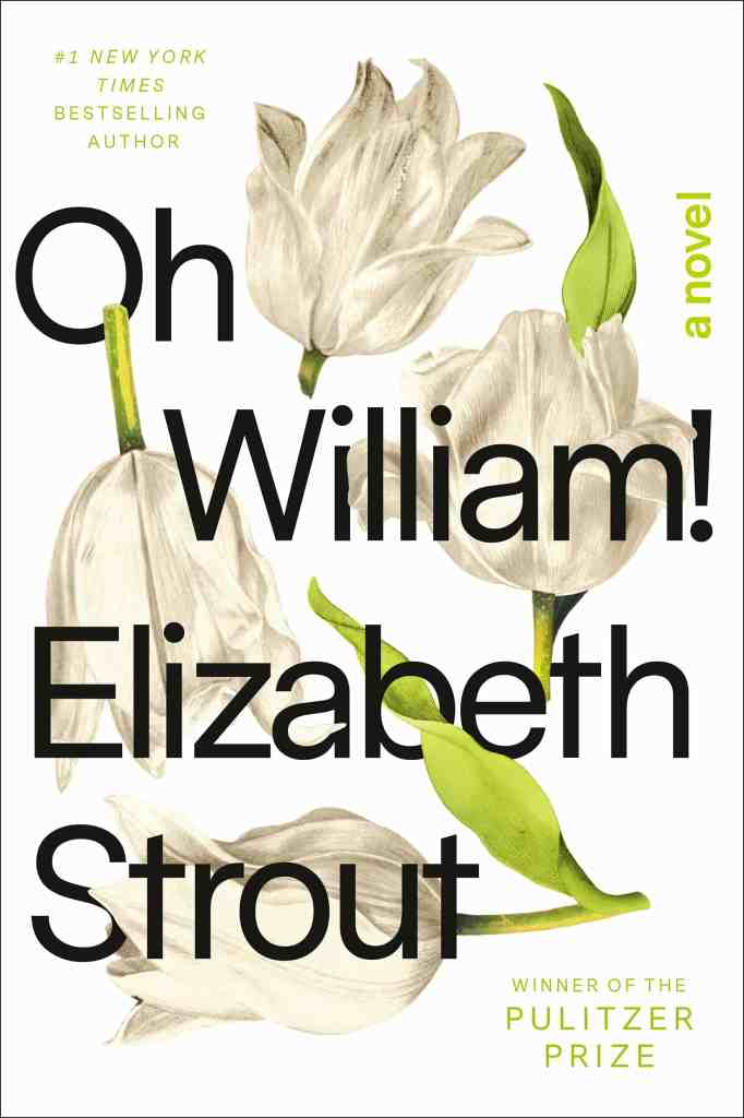 Oh William!:A Novel Elizabeth Strout