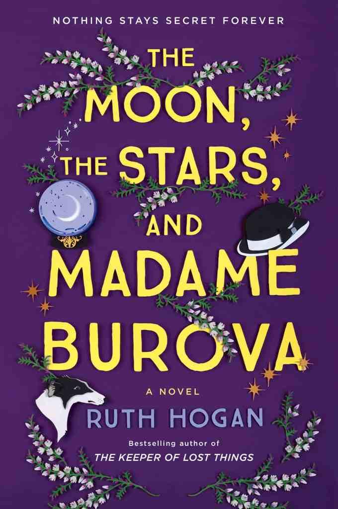 The Moon, the Stars, and Madame Burova:A Novel Ruth Hogan