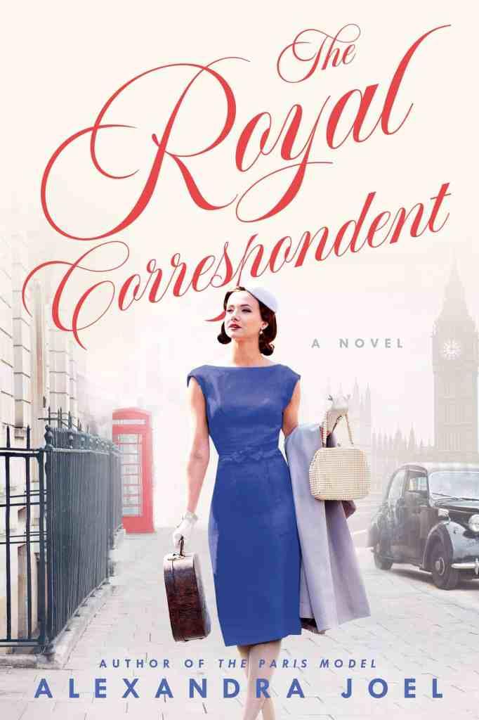 The Royal Correspondent:A Novel Alexandra Joel