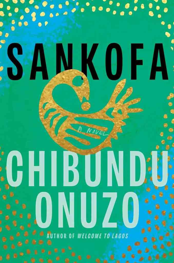 Sankofaby Chibundu Onuzo