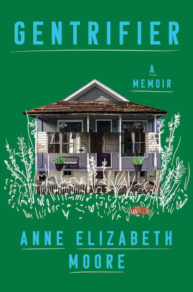 Gentrifier:A Memoir Anne Elizabeth Moore