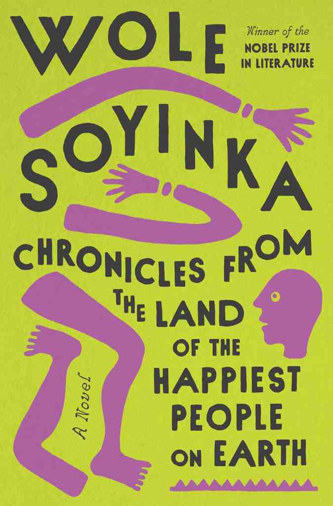 Chronicles from the Land of the Happiest People on Earth:A Novel Wole Soyinka