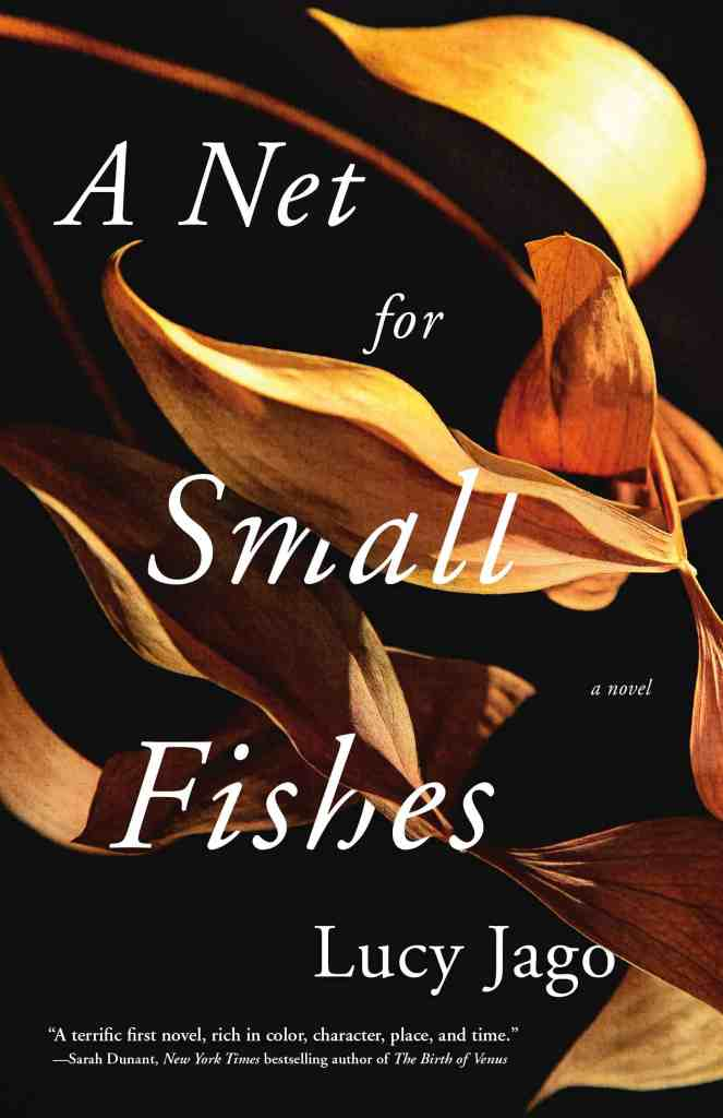 A Net for Small Fishes Lucy Jago
