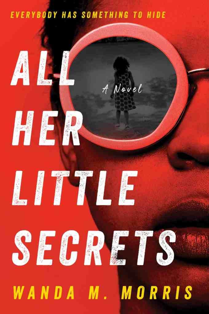 All Her Little Secrets:A Novel Wanda M. Morris