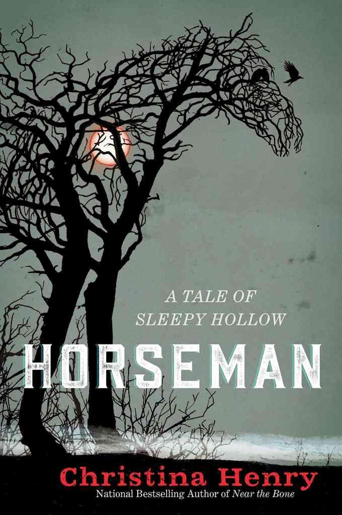 Horseman:A Tale of Sleepy Hollow Christina Henry