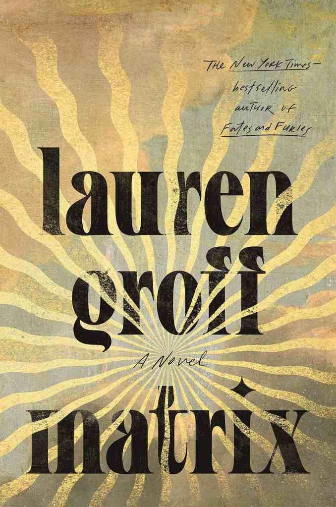 Matrix:A Novel Lauren Groff