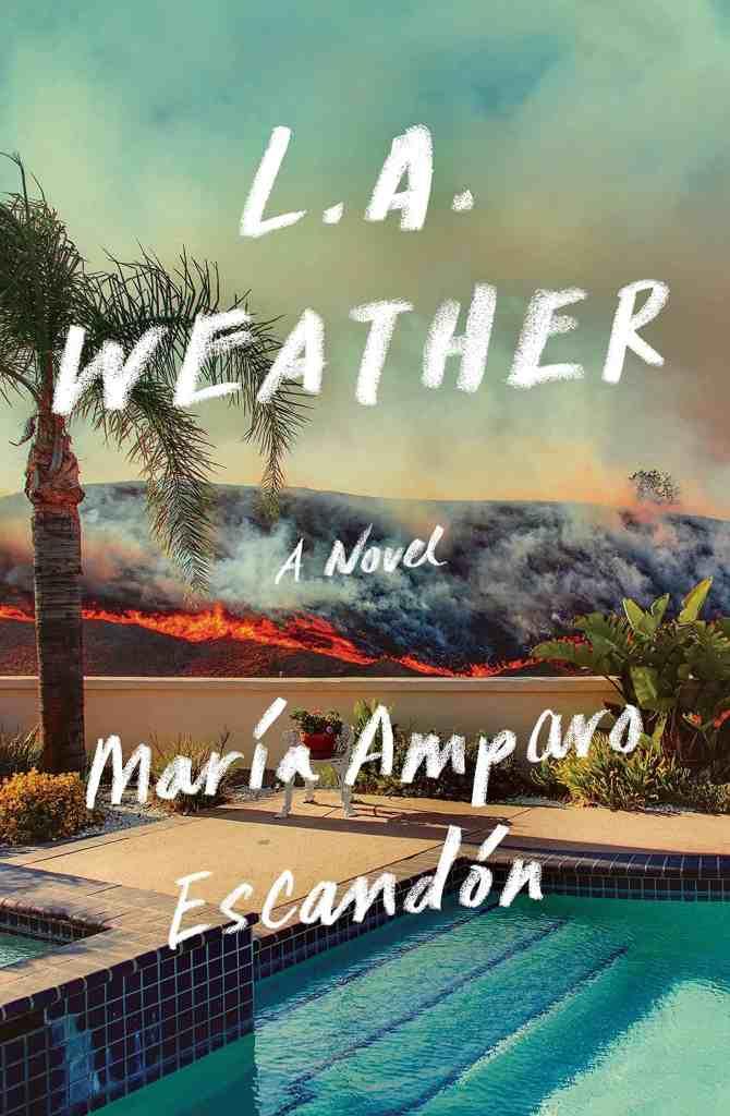 L.A. Weather:A Novel María Amparo Escandón