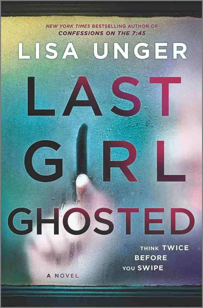 Last Girl Ghosted:A Novel Lisa Unger