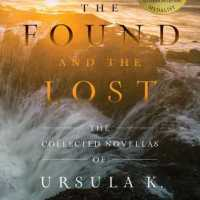 Book Review: The Found and the Lost: The Collected Novellas of Ursula K. Le Guin
