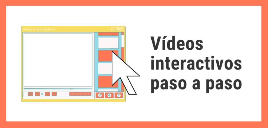 Vídeos interactivos paso a paso