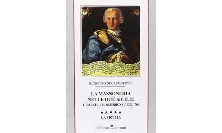 La massoneria nelle due Sicilie. E i «fratelli» meridionali del '700: 5