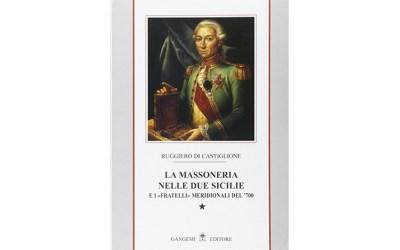 La massoneria nelle due Sicilie. E i «fratelli» meridionali del '700: 1