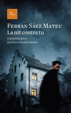 La nit contra tú, 2016, Ferran Sáez Mateu