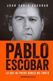Pablo Escobar, lo que mi padre nunca me contó, 2017 Juan Pablo Escobar
