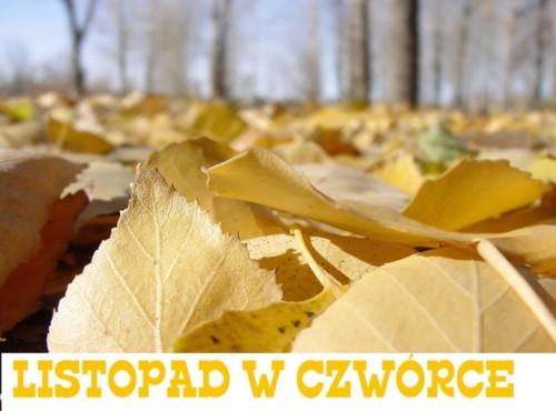 """Listopad w """"CZWÓRCE"""""""