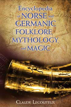 Encyclopedia of Norse & Germanic Folklore Mythology and Magic