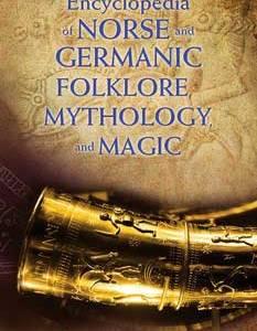 Encyclopedia of Norse & Germanic Folklore Mythology and Magic