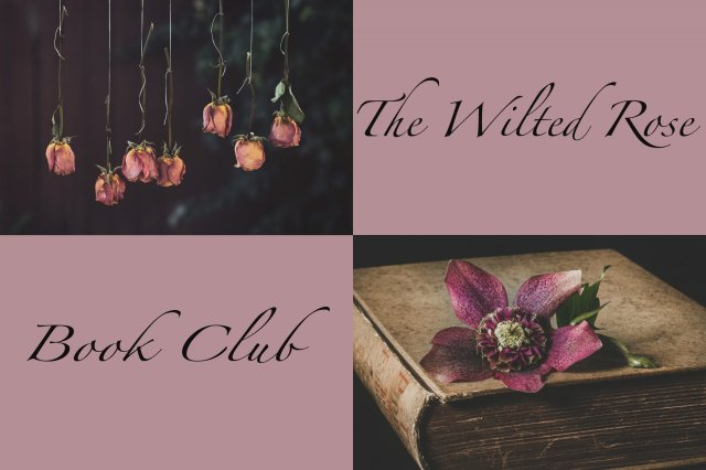 ENTER THE WILTED ROSE BOOK CLUB