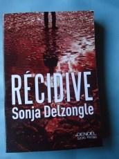 Récidive - Sonja Delzongle