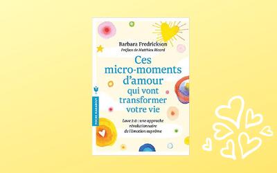Ces micro-moments d'amour… : un livre sur l'amour