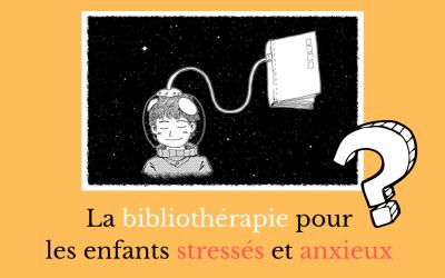 Bibliothérapie et enfants stressés : des résultats encourageants !