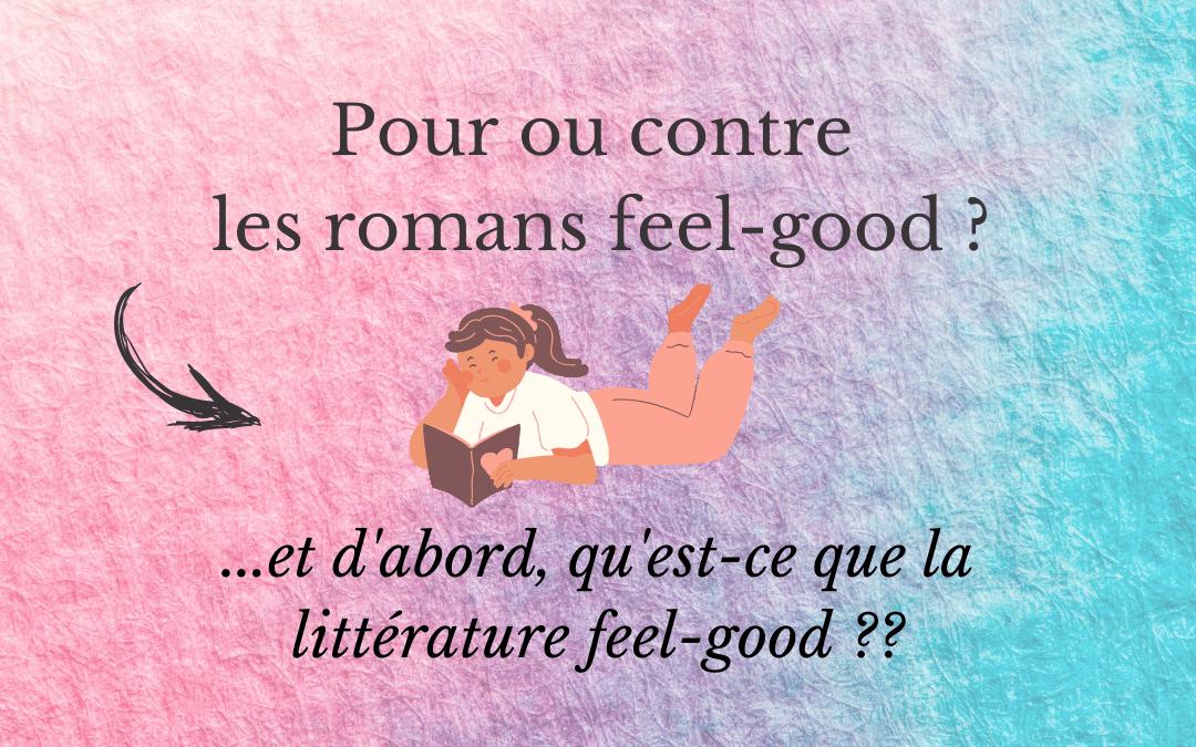 Pour ou contre les romans feel-good ? Une littérature qui fait débat !
