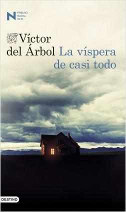 210120_portada_la-vispera-de-casi-todo_victor-del-arbol_201601141102