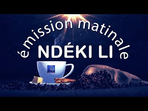 LIVE | Emission Matinale Ndeki Li # 48 | Theme: le Ramadan (Conclusion)