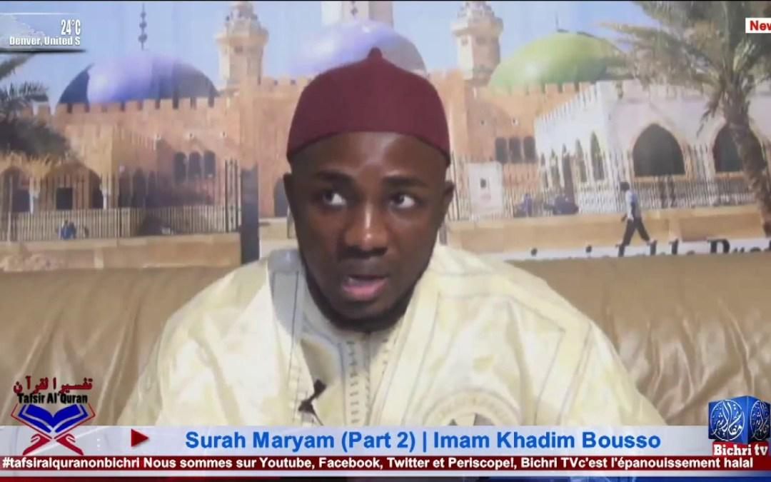 Tafsir Al'Quran, Surah Maryam (Part 2) avec Imam Khadim Bousso
