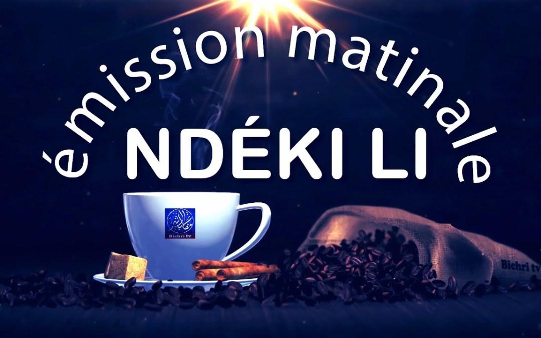 LIVE | Emission Matinale Ndeki li sur Bichri #59