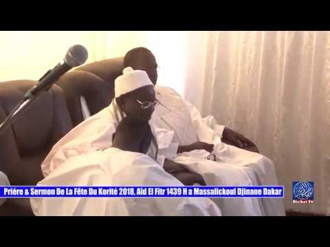 Priére & Sermon De La Fête Du Korité 2018, Aîd El Fitr 1439 H a Massalickoul Djinane Dakar