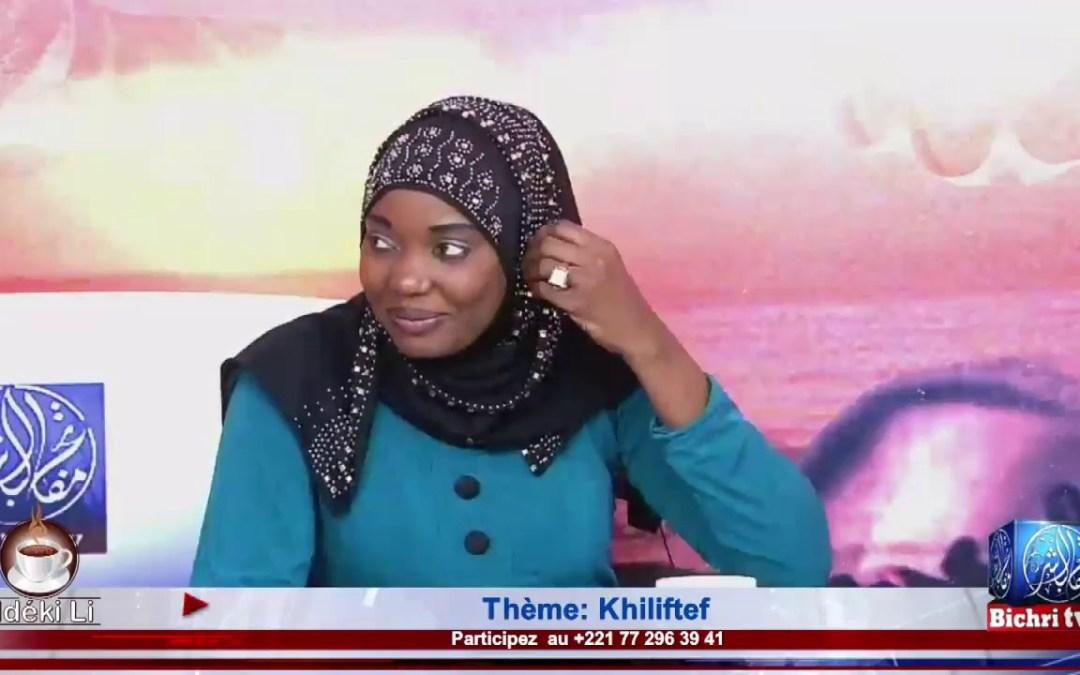 LIVE   Emission Matinale Ndeki li #251   Thème: Khiliftef