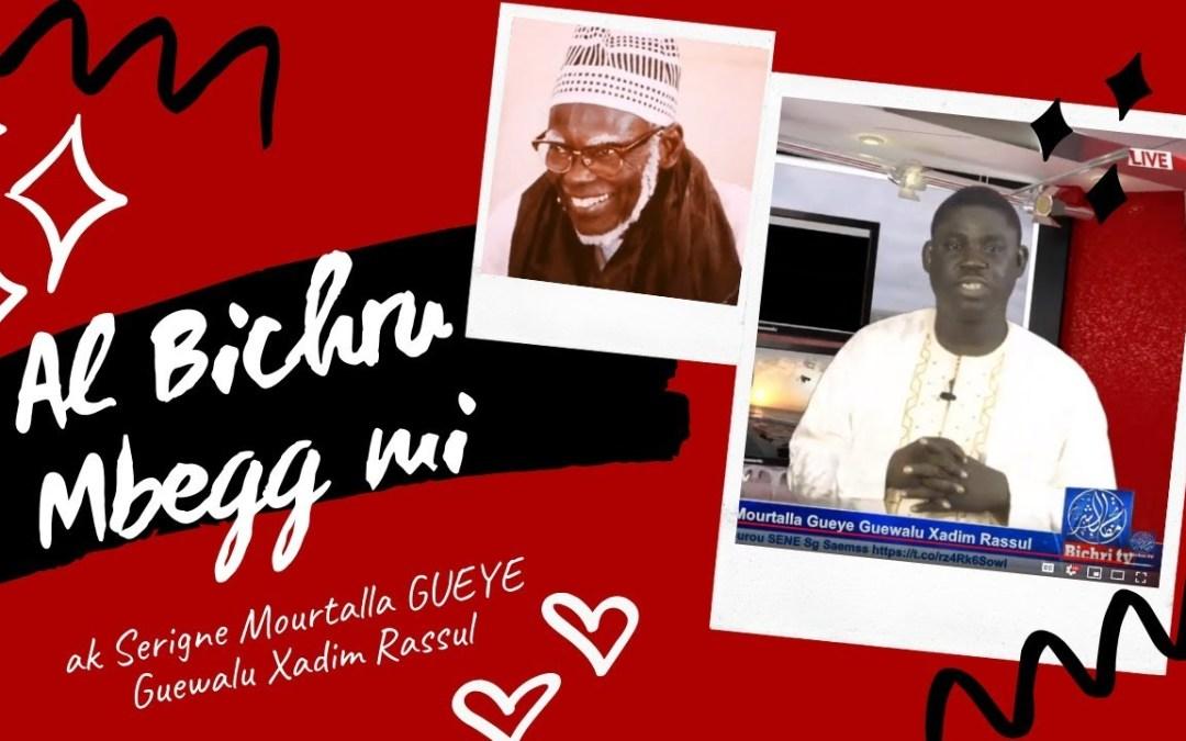 "LIVE | Emission Al bichru ""Mbegg mi"" avec S. Mourtalla GUEYE particez au +221 78 117 44 46"