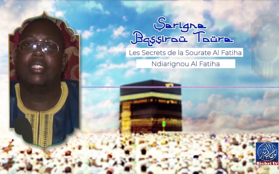SERIGNE BASSIROU  TOURE DÉCORTIQUE LES SECRETS DE LA SOURATE FATIHA