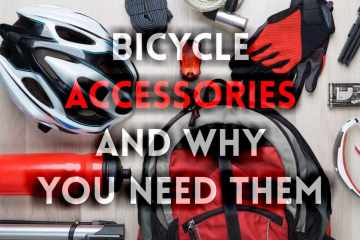 Bicycle Accessories and Why You Need Them